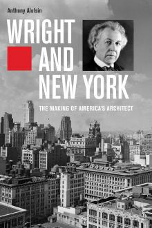 Films, September 18, 2019, 09/18/2019, Wright and New York: The Making of America's Architect