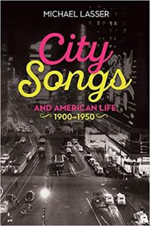 Author Readings, September 25, 2019, 09/25/2019, In City Songs and American Life, 1900-1950: Popular Songs And Culture Of The Period