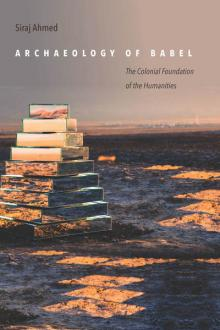 Author Readings, October 04, 2019, 10/04/2019, Archaeology of Babel: The Colonial Foundations of the Humanities