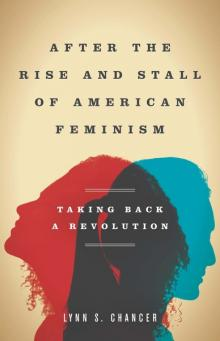 Author Readings, October 16, 2019, 10/16/2019, After the Rise and Stall of American Feminism: Taking Back a Revolution