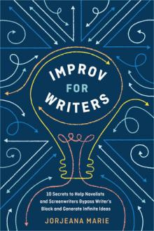 Author Readings, September 12, 2019, 09/12/2019, Improv for Writers: 10 Secrets to Help Novelists and Screenwriters Bypass Writer's Block and Generate Infinite Ideas