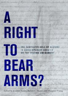 Author Readings, October 24, 2019, 10/24/2019, A Right to Bear Arms?: The Contested Role of History in Contemporary Debates on the Second Amendment