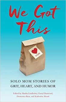 Author Readings, September 10, 2019, 09/10/2019, We Got This: Solo Mom Stories of Grit, Heart and Humor