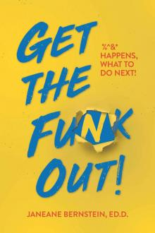 Author Readings, September 12, 2019, 09/12/2019, Get the Funk Out! %^&* Happens, What to Do Next!