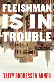 Author Readings, September 16, 2019, 09/16/2019, Fleishman Is in Trouble: Marriage, Divorce and Ambition