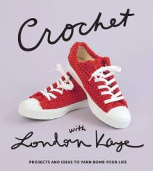 Author Readings, September 13, 2019, 09/13/2019, Crochet with London Kaye: Projects and Ideas to Yarn Bomb Your Life