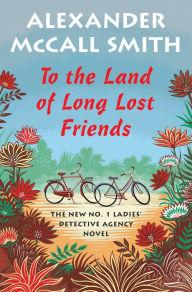 Author Readings, October 23, 2019, 10/23/2019, To the Land of Long Lost Friends: No. 1 Ladies' Detective Agency Series #20