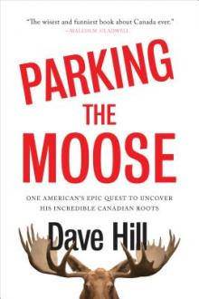 Author Readings, October 03, 2019, 10/03/2019, Parking the Moose: One American's Epic Quest to Uncover His Incredible Canadian Roots