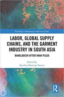 Author Readings, October 22, 2019, 10/22/2019, Labor, Global Supply Chains, and the Garment Industry in South Asia: Bangladesh After Rana Plaza