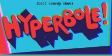 Comedy Clubs, October 03, 2019, 10/03/2019, Hyperbole! The Weirdest Comedy Show Ever
