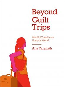 Author Readings, October 02, 2019, 10/02/2019, Beyond Guilt Trips: Mindful Travel in an Unequal World