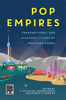 Author Readings, October 18, 2019, 10/18/2019, Pop Empires: Transnational and Diasporic Flow of India and Korea