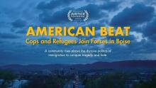 Films, October 21, 2019, 10/21/2019, American Beat: Cops and Refugees Join Forces in Boise