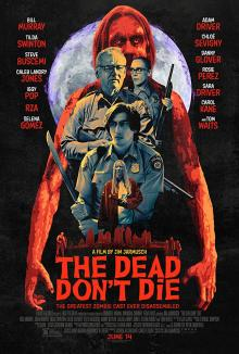 Films, October 01, 2019, 10/01/2019, Jim Jarmusch'sThe Dead Don't Die (2019): Horror Comedy WithBill Murray, Adam Driver And Tom Waits