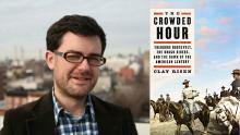Author Readings, October 03, 2019, 10/03/2019, The Crowded Hour: Theodore Roosevelt, the Rough Riders, and the Dawn of the American Century