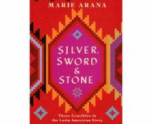 Author Readings, October 08, 2019, 10/08/2019, Silver, Sword, and Stone: Three Crucibles in the Latin American Story