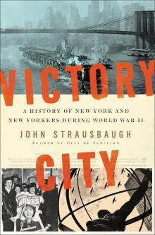 Author Readings, October 22, 2019, 10/22/2019, Victory City: A History of New York and New Yorkers During World War II