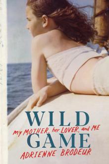 Author Readings, October 15, 2019, 10/15/2019, Wild Game: My Mother, Her Lover, and Me