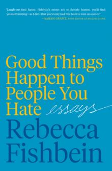 Author Readings, October 23, 2019, 10/23/2019, Good Things Happen to People You Hate: Essays