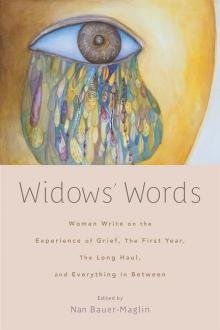 Author Readings, October 23, 2019, 10/23/2019, Widows' Words: Women Write on the Experience of Grief, the First Year, the Long Haul, and Everything in Between
