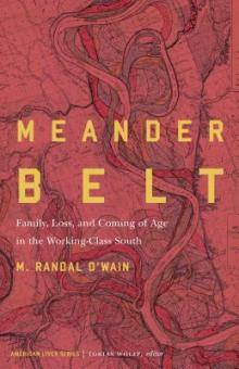 Author Readings, October 22, 2019, 10/22/2019, Meander Belt: Family, Loss, and Coming of Age in the Working-Class South