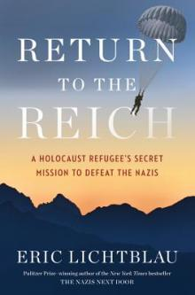Author Readings, October 23, 2019, 10/23/2019, Return to the Reich: A Holocaust Refugee's Secret Mission to Defeat the Nazis