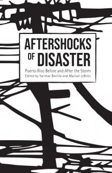 Author Readings, October 19, 2019, 10/19/2019, Aftershocks of Disaster: Puerto Rico Before and After the Story