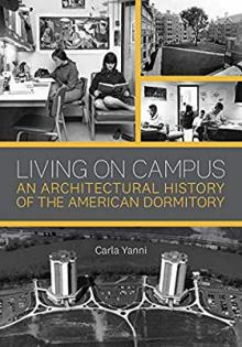 Author Readings, October 23, 2019, 10/23/2019, Living on Campus: An Architectural History of the American Dormitory