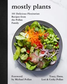 Author Readings, October 16, 2019, 10/16/2019, Mostly Plants: 101 Delicious Flexitarian Recipes from the Pollan Family