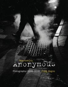 Author Readings, October 21, 2019, 10/21/2019, New York City Anonymous: Photographs/2008-2018