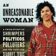Book Discussions, November 14, 2019, 11/14/2019, An Unreasonable Woman: A True Story of Shrimpers, Politicos, Polluters, and the Fight for Seadrift, Texas