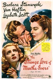 Films, December 09, 2019, 12/09/2019, The Strange Love of Martha Ivers (1946): Oscar Nominated Film-Noir Drama With Barbara Stanwyck