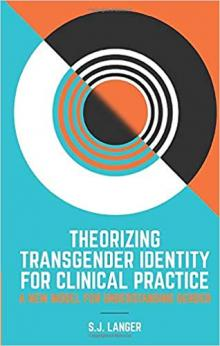 Author Readings, December 05, 2019, 12/05/2019, Theorizing Transgender Identity for Clinical Practice: A New Model of Understanding Gender