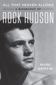 Author Readings, December 03, 2019, 12/03/2019, All That Heaven Allows: A Biography of Rock Hudson