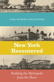Author Readings, December 04, 2019, 12/04/2019, New York Recentered: Building the Metropolis from the Shore