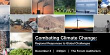 Discussions, December 03, 2019, 12/03/2019, Combating Climate Change: Regional Responses to Global Challenges