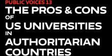 Discussions, December 02, 2019, 12/02/2019, The Pros and Cons of US Universities Operating Campuses and Centers in Authoritarian Countries