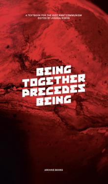 Author Readings, December 09, 2019, 12/09/2019, Being Together Precedes Being: A Textbook for The Kids Want Communism