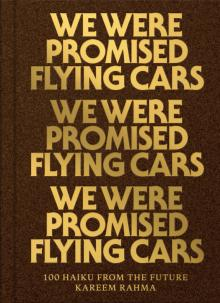 Poetry Readings, December 15, 2019, 12/15/2019, We Were Promised Flying Cars: Futurist and Social Justice-Themed Haikus