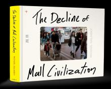 Book Signings, December 06, 2019, 12/06/2019, The Decline of Mall Civilization: Cathedrals to Consumerism