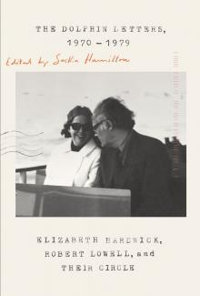 Author Readings, December 12, 2019, 12/12/2019, The Dolphin Letters 1970-1979: Elizabeth Hardwick, Robert Lowell, and Their Circle