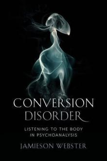 Author Readings, January 31, 2020, 01/31/2020, Conversion Disorder: Listening to the Body in Psychoanalysis