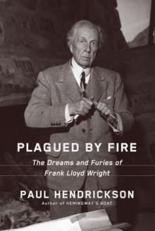 Author Readings, February 27, 2020, 02/27/2020, Plagued by Fire: The Dreams and Furies of Frank Lloyd Wright