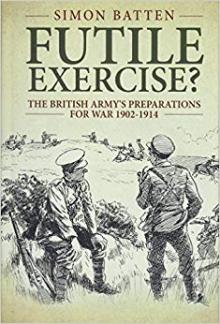 Lectures, February 21, 2020, 02/21/2020, Futile Exercise? The British Army's Preparations for War, 1902-1914