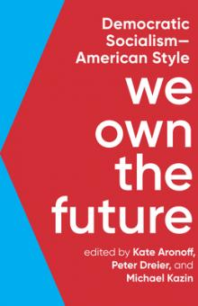 Author Readings, January 29, 2020, 01/29/2020, We Own the Future: Democratic Socialism--American Style