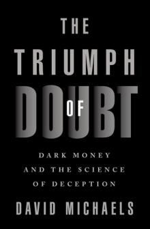 Author Readings, February 05, 2020, 02/05/2020, The Triumph of Doubt: Dark Money and the Science of Deception