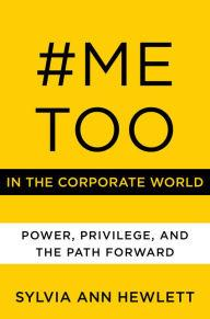 Author Readings, January 29, 2020, 01/29/2020, #MeToo in the Corporate World: Power, Privilege, and the Path Forward