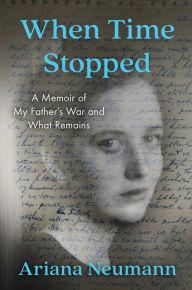 Author Readings, February 05, 2020, 02/05/2020, When Time Stopped: A Memoir of My Father's War and What Remains