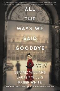 Author Readings, January 29, 2020, 01/29/2020, All the Ways We Said Goodbye: A Novel of the Ritz Paris