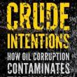 Author Readings, February 12, 2020, 02/12/2020, Crude Intentions: How Oil Corruption Contaminates the World